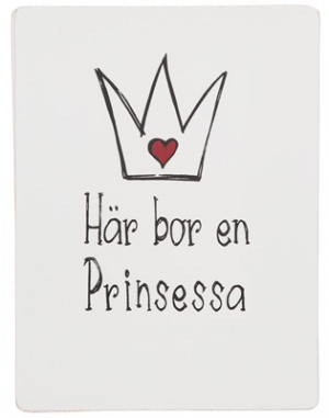 Different Design Tavle, Här bor en Prinsessa