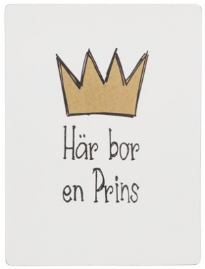 Different Design Tavle, Här bor en Prins